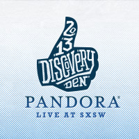 2013 Pandora Discovery Den @ SXSW